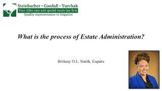 Brittany O. L. Smith: What is the Process of Estate Administration?