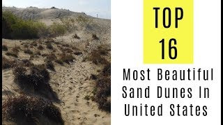 TOP 16 Most Beautiful Sand Dunes In USA