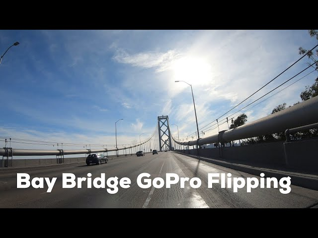 Bay Bridge GoPro Scrambler Flipping