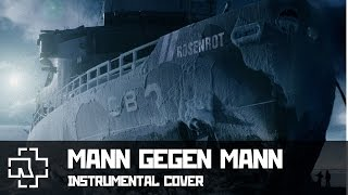 Rammstein - Mann Gegen Mann (instrumental cover)
