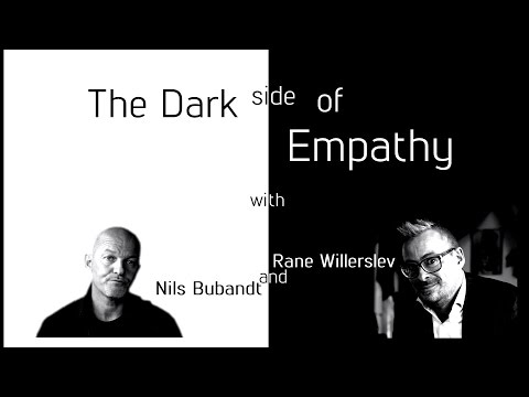 The Dark Side of Empathy with Nils Bubandt and Rane Willerslev