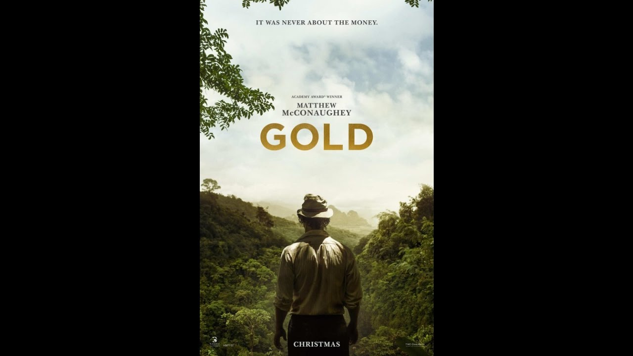 How to buy gold now - Gold Movie 2016 Matthew Mcconaughey Drama Movie Gold Investing Buy Gold Now Hard Assets