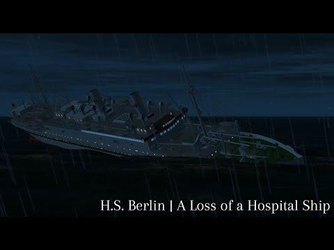 H.S. Berlin | A Loss of a Hospital Ship