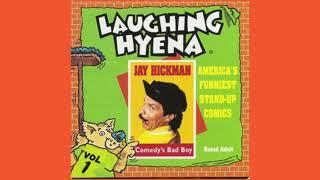 """Jay Hickman - """"Comedy's Bad Boy"""" (Part 1)"""