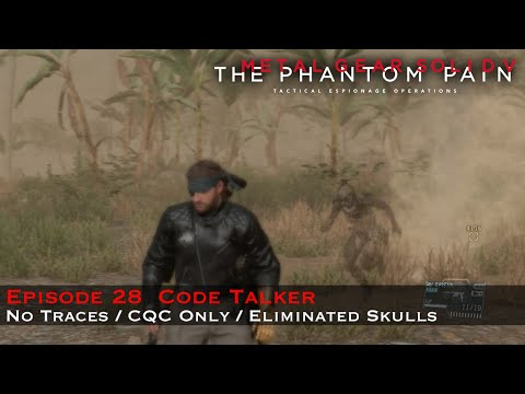 Metal Gear Solid 5 - Episode 28 : Code Talker - NO TRACES / CQC Only