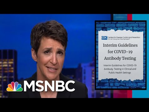 CDC Undercuts Utility Of Antibody Tests As Key COVID-19 Tool | Rachel Maddow | MSNBC