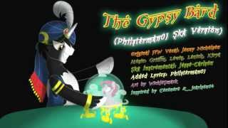 Repeat youtube video The Gypsy Bard (Philsterman01 Ska Version)