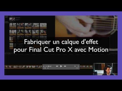 Fabriquer un calque d'effet pour Final Cut Pro X avec Motion