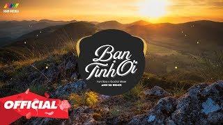BẠN TÌNH ƠI (Anh Su Remix) - YuniBoo ft. Goctoi Mixer | Nhạc Remix Gây Nghiện 2020 Video