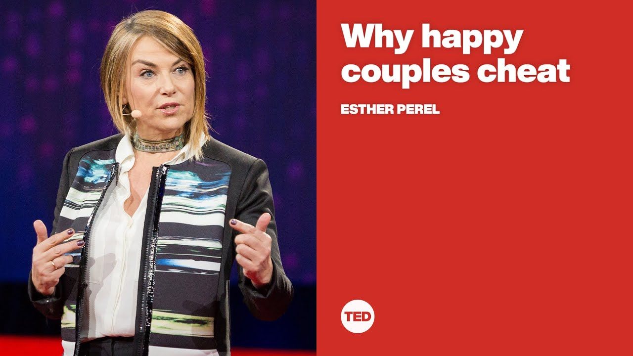 Why happy couples cheat | Esther Perel