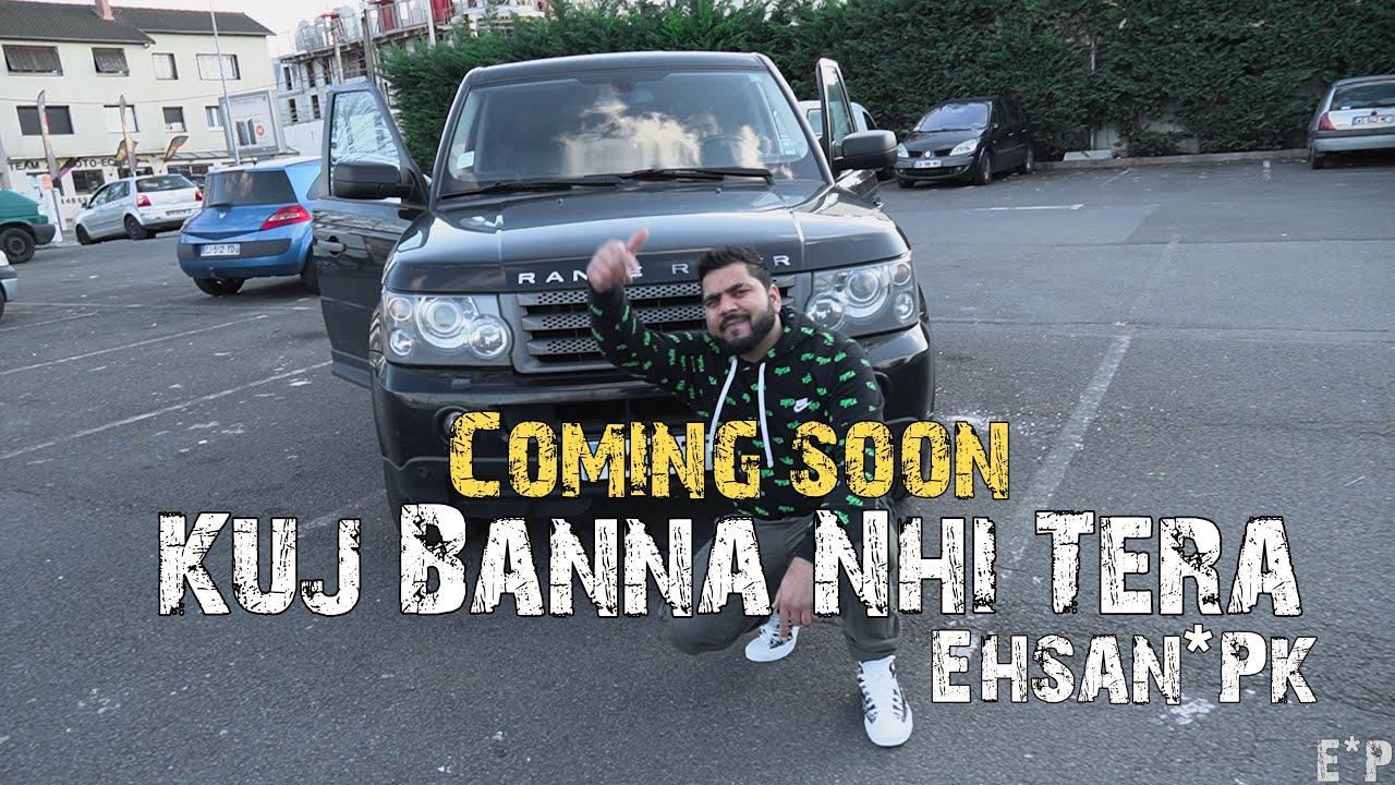 Kuj Banna Nhi Tera ( Teaser ) Ehsan Pk   Latest Punjabi Song 2021   Am Fankaar