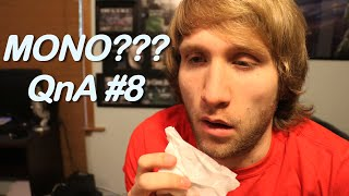ARE YOU FAKING MONO? | QnA #8