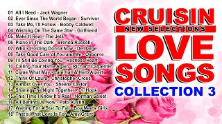 CRUISIN Love Songs Collection 3 - Compilation of Old Love Songs