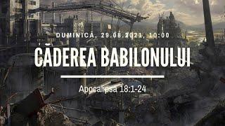 Sfânta Treime Brăila - 29 August 2021 - Iosua Faur - Apocalipsa 18:1-24