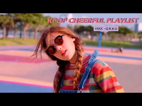 Kpop Cheerful/ Exciting Playlist Pt. 2