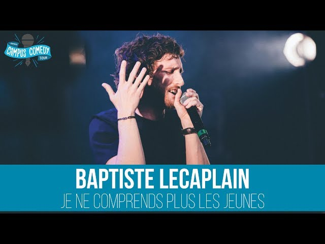Baptiste Lecaplain - Je Ne Comprends Plus Les Jeunes