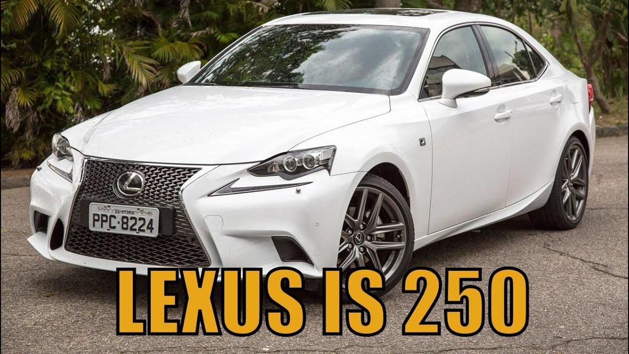 lexus is 250 f-sport - avaliação - youtube
