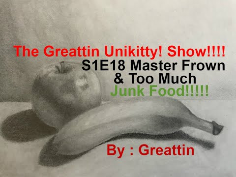 The Greattin Unikitty! Show!!!! S1E18 Master Frown & Too Much Junk Food!!!!