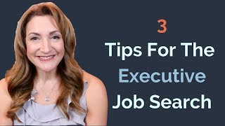 3 Tips For The Executive Job Search-Executive Insider