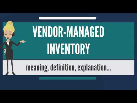 What is VENDOR-MANAGED INVENTORY? What does VENDOR-MANAGED INVENTORY mean?