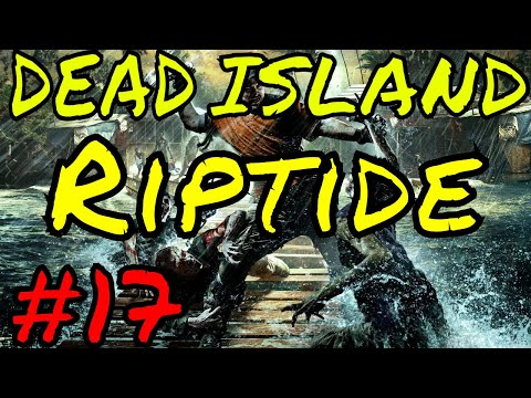 Dead Island Riptide | When Did We Get This Weapon?!?! | Episode #17