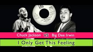 I Only Get This Feeling - Chuck Jackson - Big Dee Irwin