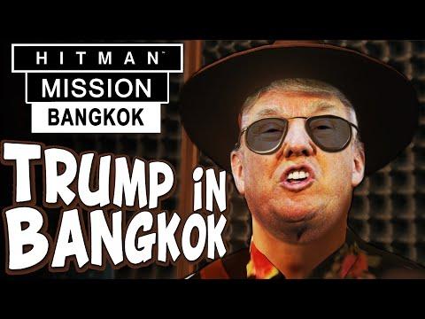 Hitman Thailand Mission - DONALD TRUMP IN BANGKOK - Hitman Bangkok Gameplay