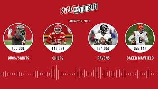 Bucs/Saints, Chiefs, Ravens, Baker Mayfield (1.18.21)   SPEAK FOR YOURSELF Audio Podcast