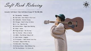 Acoustic Soft Rock | Best Soft Rock Songs Of 70s 80s 90s | Soft Rock Relaxing
