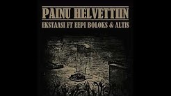 Ekstaasi - Painu Helvettiin (feat. Eepi Boloks & Altis)