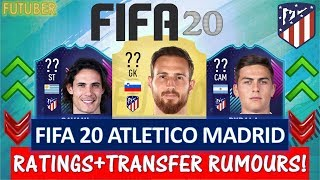 FIFA 20   ATLETICO MADRID PLAYER RATINGS!! FT. OBLAK, DYBALA,CAVANI ETC..(TRANSFER RUMOURS INCLUDED)