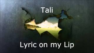 Tali - Lyric on my Lip