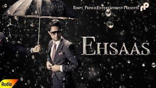 Ehsaas | Latest Song 2016 | Full Audio | Brad | Rimpy Prince