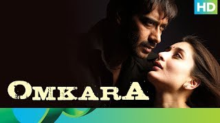 Omkara - A story of revenge | Full  Movie Live on Eros Now | Kareena Kapoor & Ajay Devgn