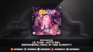 Lil Flash - Gotta Ball [Instrumental] (Prod. By Mike Almighty) + DL via @Hipstrumentals