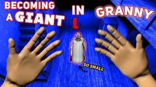 - Becoming A GIANT IN GRANNYS HOUSE SO TALL Granny The Mobile Horror Game Modded Version