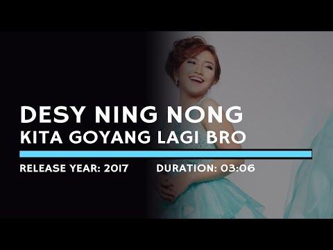 Desy Ning Nong - Kita Goyang Lagi Bro