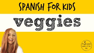 How to say Vegetables in Spanish | Spanish Lessons for Kids