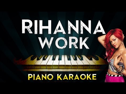 rihanna---work-(feat.-drake)-|-piano-karaoke-instrumental-lyrics-cover-sing-along