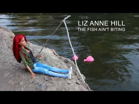 The Fish Ain't Biting - Liz Anne Hill - Official AUDIO