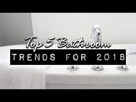 Top 5 Bathroom Trends 2018 | DIY & Home Design