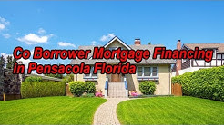 Co Borrower Mortgage Financing in Pensacola Florida