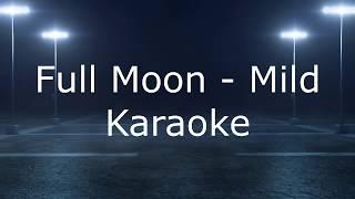 Full Moon - Mild {Karaoke}