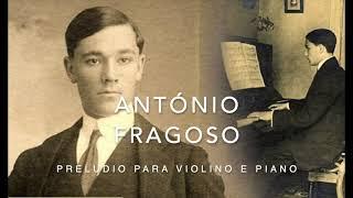 António Fragoso - Preludio - Carlos Damas, violin/Jill Lawson, piano