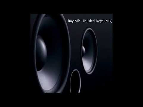 Ray MP- Musical Keys (Mix)