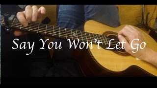James Arthur - Say You Won't Let Go - Fingerstyle Guitar