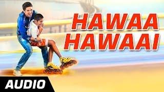 Hawaa Hawaai (Title Track) - Hawaa Hawaai -  Full Audio Song - Saqib Saleem | Partho Gupte