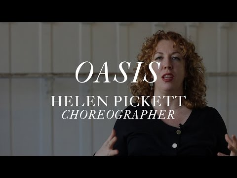 OASIS: An Interview with Choreographer Helen Pickett
