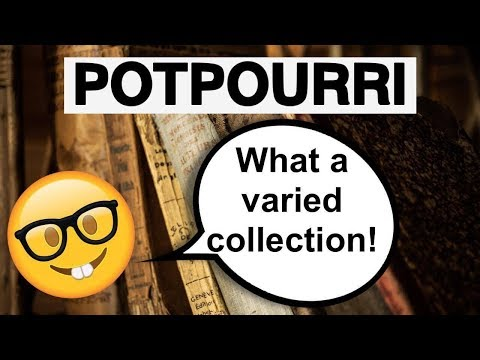 Learn English Words - POTPOURRI - Meaning, Vocabulary Lesson With Pictures And Examples