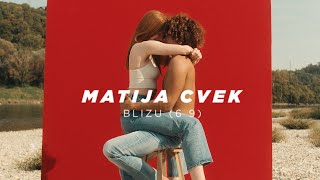 MATIJA CVEK - Blizu (69) (Official Video)